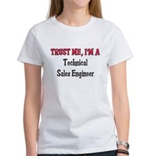 Trust Me I'm a Technical Sales Engineer Tee