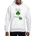 KISS ME IM IRISH AND FRENCH Hooded Sweatshirt