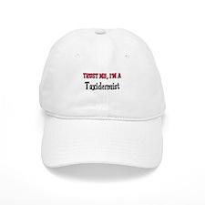 Trust Me I'm a Taxidermist Baseball Cap
