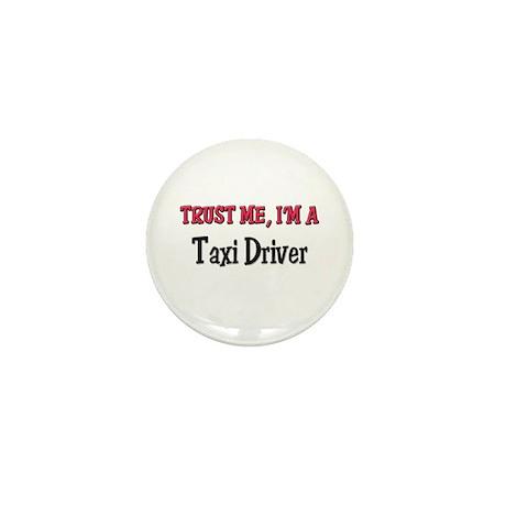 Trust Me I'm a Taxi Driver Mini Button