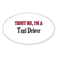 Trust Me I'm a Taxi Driver Oval Decal