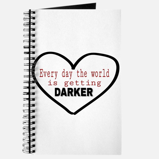 Every day the world is getting DARKER Journal