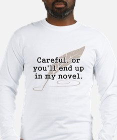 Careful, or Youll End Up In My Novel Writer Long S
