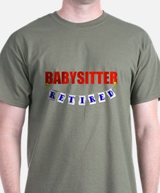 Retired Babysitter T-Shirt