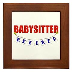 Retired Babysitter Framed Tile