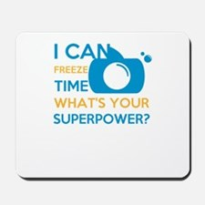 i can free time, what's your superpo Mousepad