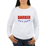Retired Barber Women's Long Sleeve T-Shirt