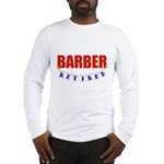 Retired Barber Long Sleeve T-Shirt