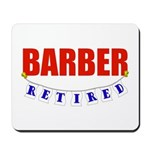 Retired Barber Mousepad
