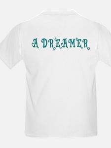 A DREAMER T-Shirt