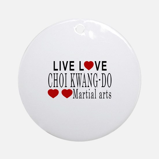 Live Love Choi Kwang-Do Martial Art Round Ornament