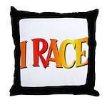 I Race Throw Pillow