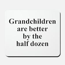Grandchildren are better by t Mousepad