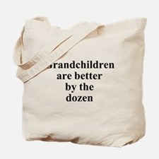 Grandchildren are better by t Tote Bag