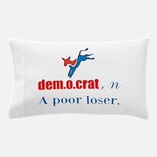 A Poor Loser Pillow Case