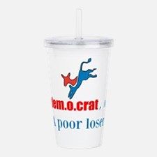 A Poor Loser Acrylic Double-wall Tumbler
