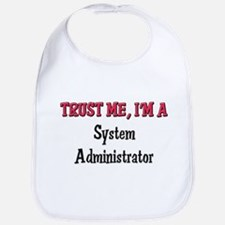 Trust Me I'm a System Administrator Bib