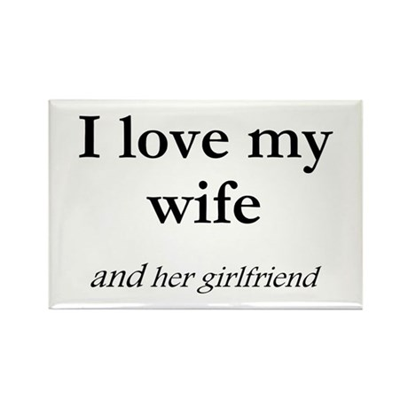 Wife/her girlfriend Rectangle Magnet