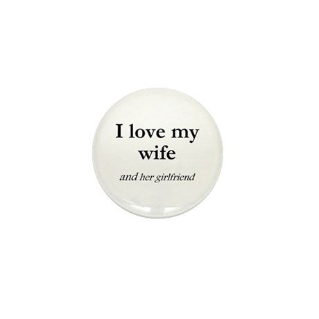 Wife/her girlfriend Mini Button (10 pack)