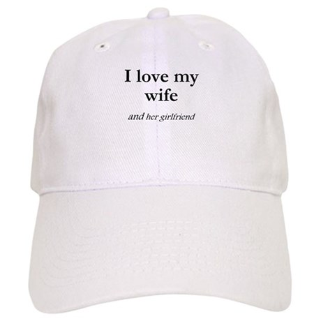 Wife/her girlfriend Cap