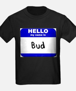 hello my name is bud T-Shirt