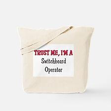 Trust Me I'm a Switchboard Operator Tote Bag