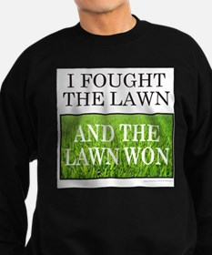 I FOUGHT THE LAWN Sweatshirt