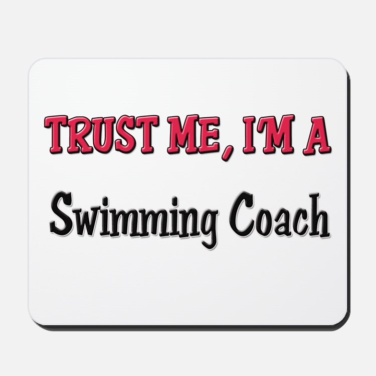 Trust Me I'm a Swimming Coach Mousepad