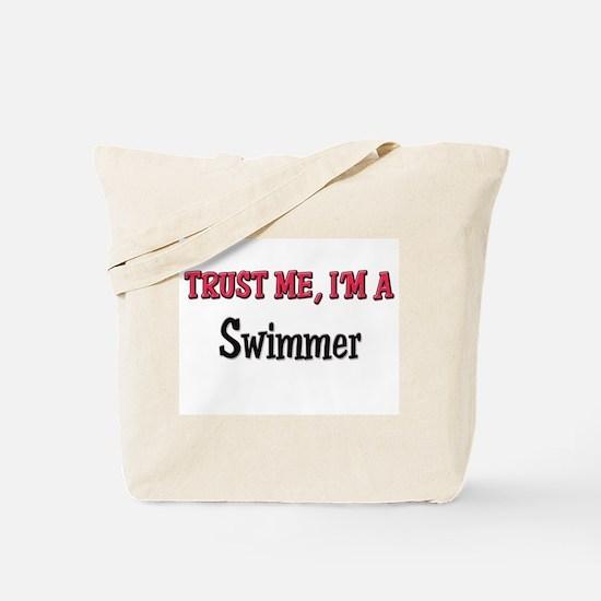 Trust Me I'm a Swimmer Tote Bag