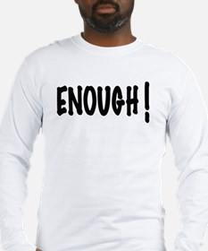 """Enough"" Campaign Long Sleeve T-Shirt"