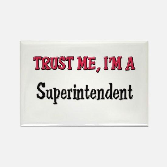 Trust Me I'm a Superintendent Rectangle Magnet