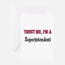 Trust Me I'm a Superintendent Greeting Cards (Pk o