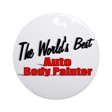 """The World's Best Auto Body Painter"" Ornament (Rou"