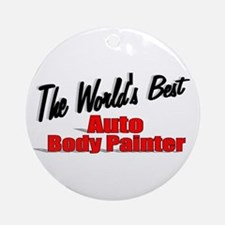 """The World's Best Auto Body Painter"" Ornament (Rou"