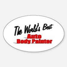 """""""The World's Best Auto Body Painter"""" Decal"""