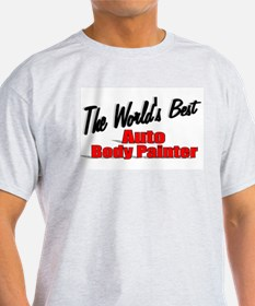 """The World's Best Auto Body Painter"" T-Shirt"