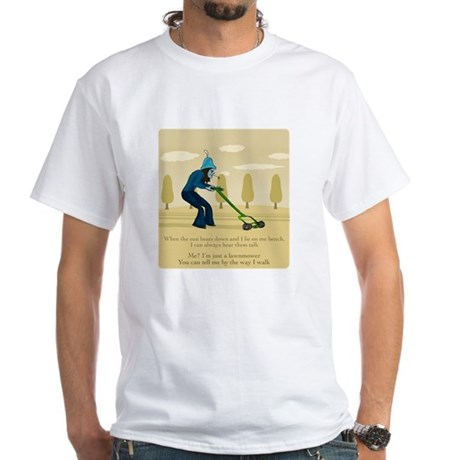 Me? I'm just a lawnmower. T-Shirt