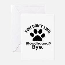 You Do Not Like Bloodhou Greeting Cards (Pk of 20)