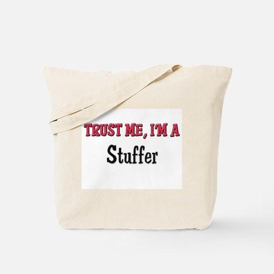 Trust Me I'm a Stuffer Tote Bag