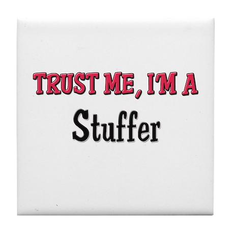Trust Me I'm a Stuffer Tile Coaster