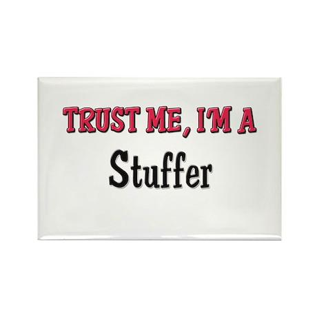 Trust Me I'm a Stuffer Rectangle Magnet (10 pack)