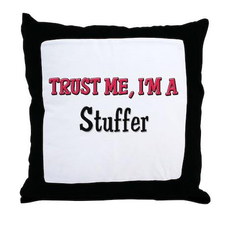 Trust Me I'm a Stuffer Throw Pillow