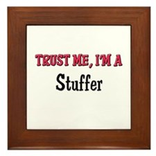 Trust Me I'm a Stuffer Framed Tile