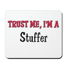 Trust Me I'm a Stuffer Mousepad