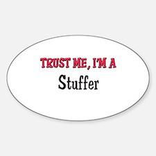 Trust Me I'm a Stuffer Oval Decal