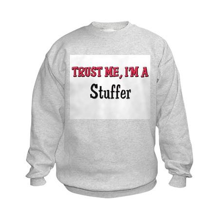 Trust Me I'm a Stuffer Kids Sweatshirt