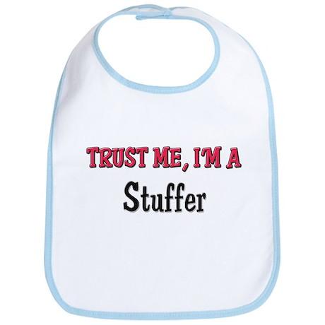 Trust Me I'm a Stuffer Bib