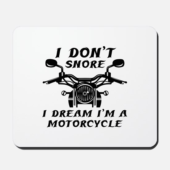 I Don't Snore Mousepad