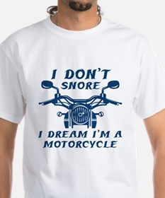 I Don't Snore Shirt