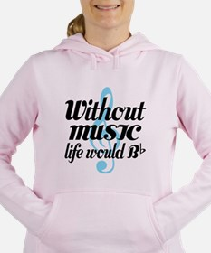 Without Music Life quote Sweatshirt